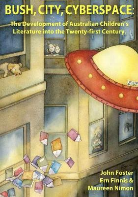 Bush, City, Cyberspace: The Development of Australian Children's Literature into the 21st Century - Literature and Literacy for Young People (Paperback)