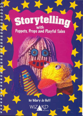 Storytelling with Puppets, Props and Playful Tales (Spiral bound)