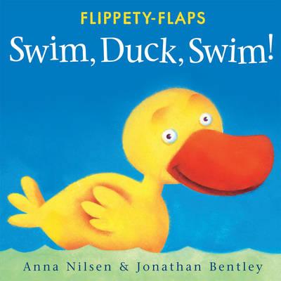 Swim Duck Swim! - Flippety-Flaps (Board book)