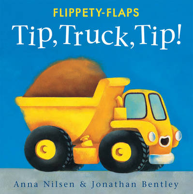 Tip Truck Tip! - Flippety-Flaps (Board book)