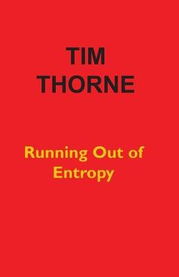 Running Out of Entropy (Paperback)