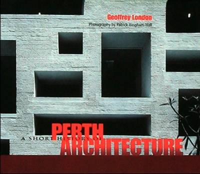 A Short History of Perth Architecture - A Guide to... 3 (Hardback)