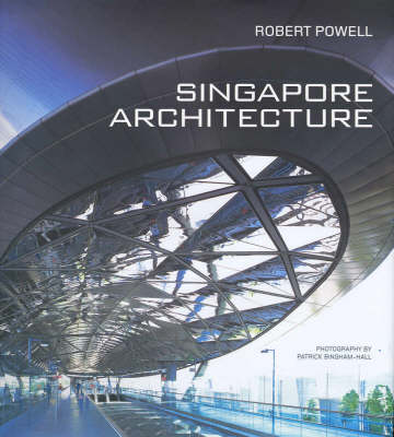 Singapore Architecture: A Short History of Singapore Architecture (Hardback)