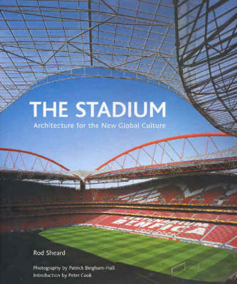 The Stadium: Architecture for the New Global Sporting Culture (Hardback)