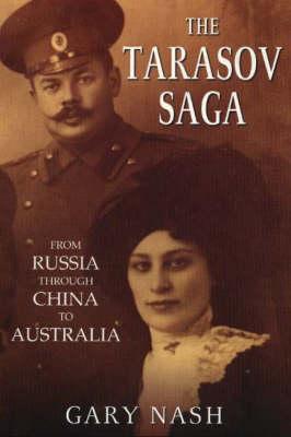 The Tarasov Saga: From Russia Through China to Australia (Paperback)