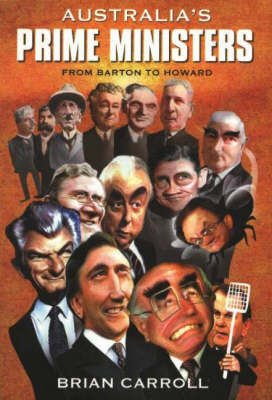 Australia's Prime Ministers: From Barton to Howard (Paperback)