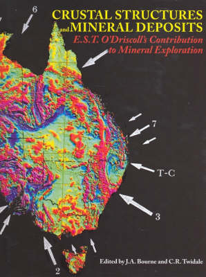 Crustal Structures & Mineral Deposits: EST O'Driscoll's Contribution to Mineral Exploration (Hardback)