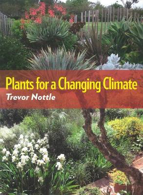 Plants for a Changing Climate (Paperback)