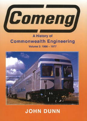 Comeng: A History of Commonwealth Engineering Vol. 3 1966-1977 (Hardback)