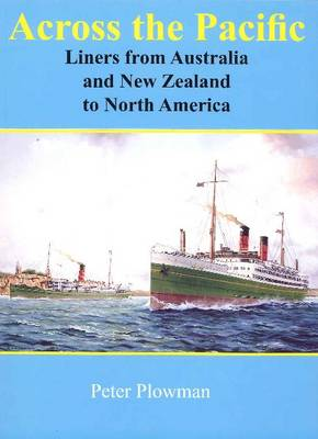 Across the Pacific: Liners from ANZ to North America (Paperback)