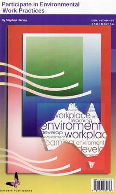 Participate in Environmental Work Practices: Bsbcmn215a (Spiral bound)