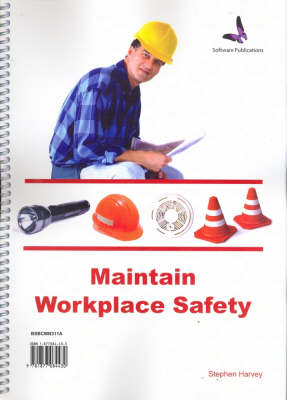 Maintain Workplace Safety (Spiral bound)