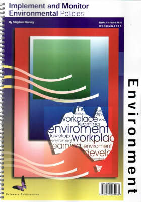 Implement & Monitor Environment Policies: Bsbcmn413a (Spiral bound)