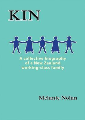 Kin: A Collective Biography of a New Zealand Working-Class Family (Paperback)