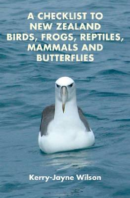 A Checklist to New Zealand Birds, Frogs, Reptiles, Mammals and Butterflies (Paperback)