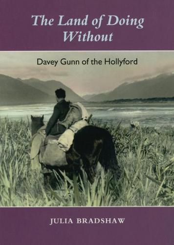 The Land of Doing Without: Davey Gunn of the Hollyford (Paperback)