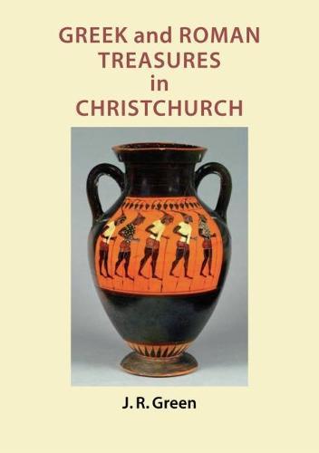 Greek and Roman Treasures in Christchurch (Paperback)