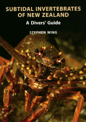 Subtidal Invertebrates of New Zealand: A Divers' Guide