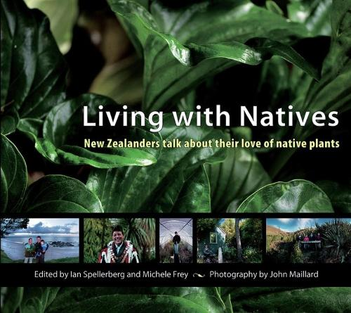 Living with Natives: New Zealanders Talk About Their Love of Native Plants (Paperback)