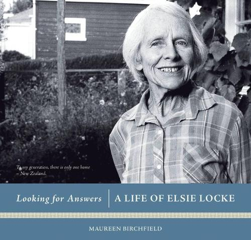 Looking for Answers: A Life of Elsie Locke (Hardback)