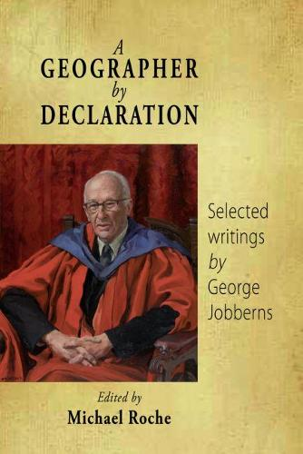 A Geographer by Declaration: Selected Writings by George Jobberns (Paperback)