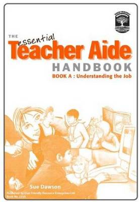 The Essential Teacher Aide Handbook: Understanding the Job Bk. A - The Essential Teacher Aide Handbook 2 (Paperback)