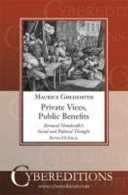 Private Vices, Public Benefits: Bernard Mandeville's Social and Political Thought (Paperback)