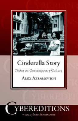 Cinderella Story: Notes on Contemporary Culture (Paperback)