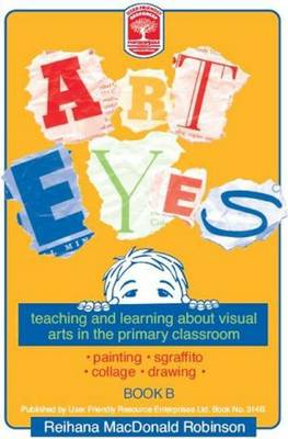 Art Eyes: Book B: Teaching and Learning About Visual Arts in the Primary Classroom - Art Eyes 2 (Paperback)