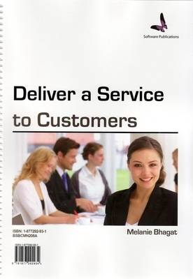 Deliver a Service to Customers: Bsbcmn208a (Spiral bound)