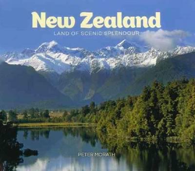 New Zealand: Land of Scenic Splendour (Paperback)