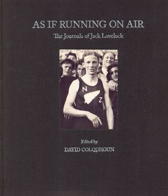 As If Running on Air: The Diaries and Journals of Jack Lovelock (Hardback)