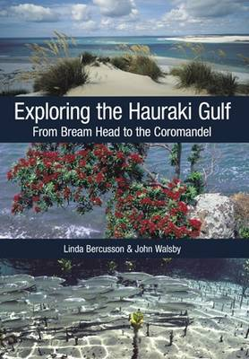 Exploring the Hauraki Gulf: From Bream Head to the Coromandel (Paperback)
