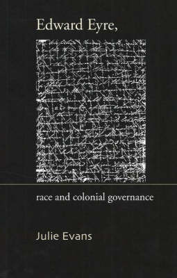 Edward Eyre: Race and Colonial Governance - Otago History Series (Paperback)