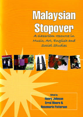 Malaysian Stopover: A Classroom Resource in Music, Art, English and Social Studies