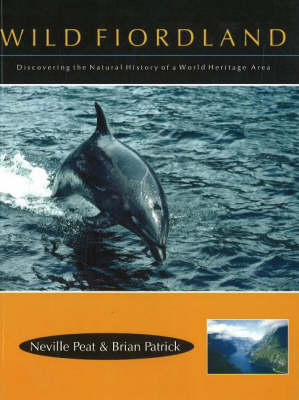 Wild Fiordland: Disovering the Natural History of a World Heritage Area (Paperback)