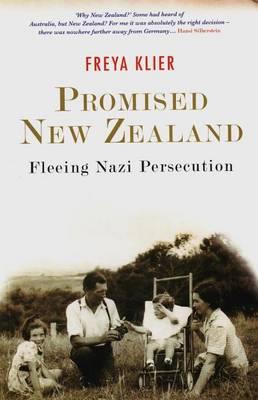 Promised New Zealand: Fleeing Nazi Persecution (Paperback)