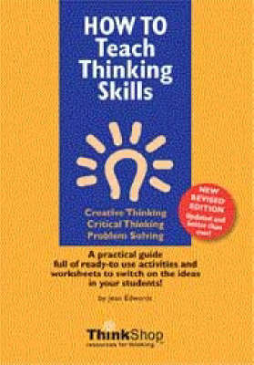 How to Teach Thinking Skills: Creative Thinking, Critical Thinking and Problem Solving (Paperback)