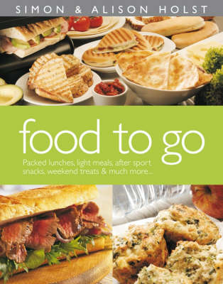 Food to Go: Packed Lunches, Light Meals, After Sport Snacks, Weekend Treats and Much More (Paperback)