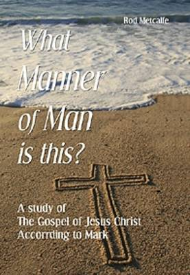 What Manner of Man is This? (Paperback)