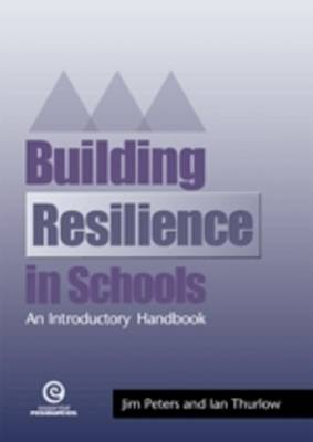Building Resiliency in Schools: An Introductory Handbook - Building Resilience (Paperback)