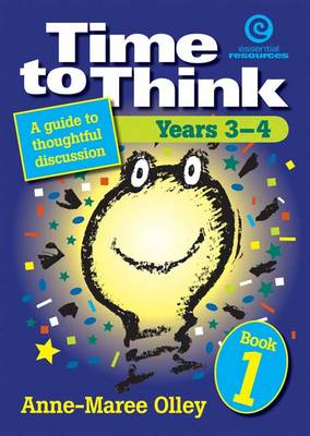 Time to Think: Bk. 1: A Guide to Thoughtful Discussion (Paperback)