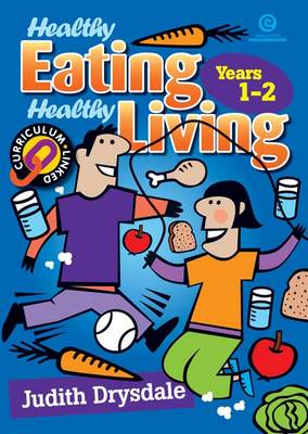 Healthy Eating, Healthy Living: bk.1 (Paperback)