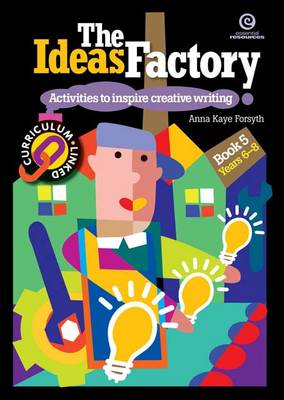 The Ideas Factory: Activities to Inspire Creative Writing Bk. 5 (Paperback)
