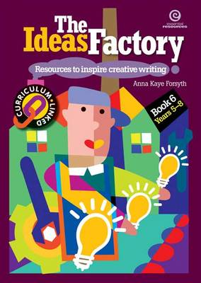 The Ideas Factory: Resources to Inspire Creative Writing Bk. 6 (Paperback)