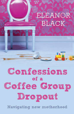 Confessions of a Coffee Group Dropout (Paperback)