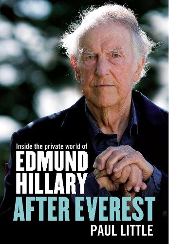 After Everest: Inside the private world of Edmund Hillary (Paperback)