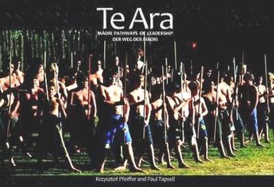 Te Ara: Maori Pathways of Leadership (Paperback)