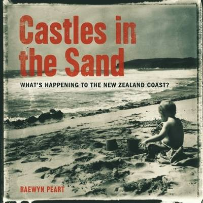 Castles in the Sand: What's Happening to the New Zealand Coast? (Paperback)