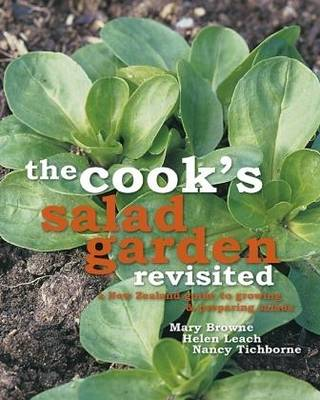 The Cook's Salad Garden Revisited: A New Zealand Guide to Growing and Preparing Salads (Paperback)